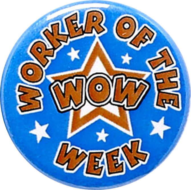 "Worker of the Week Pin Badge 25mm (1"")"