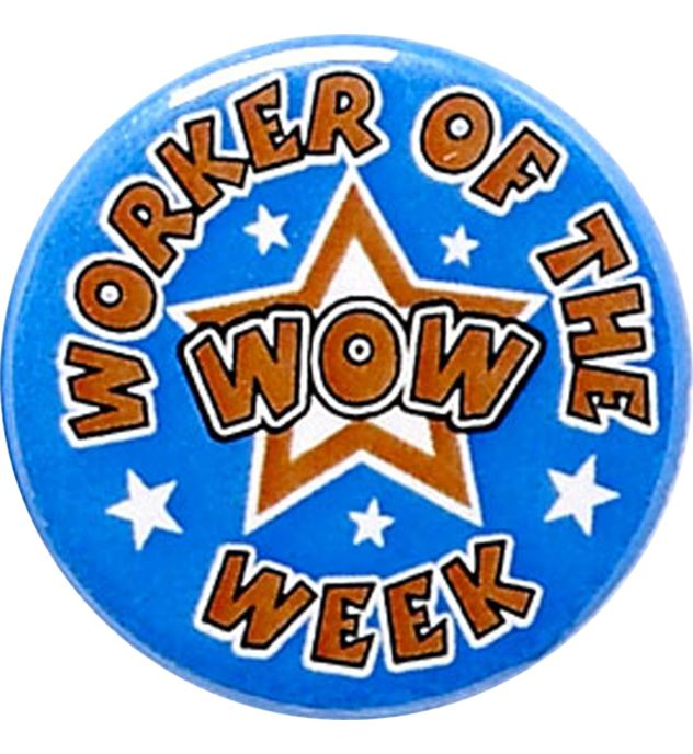 """Worker of the Week Pin Badge 25mm (1"""")"""